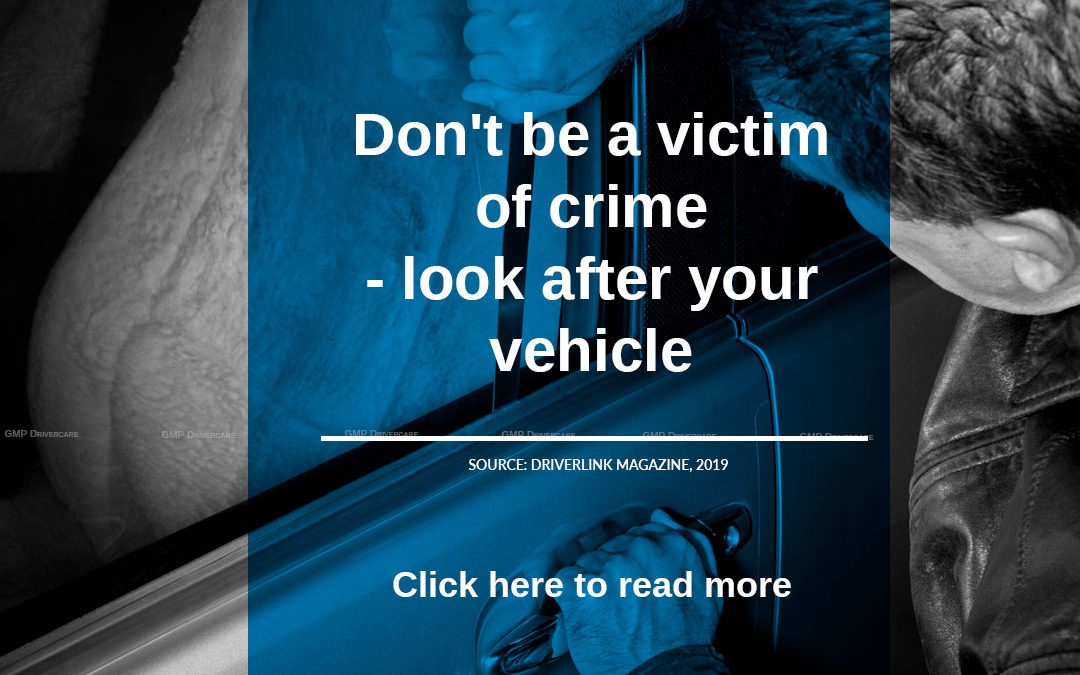 Don't be a victim of crime – look after your vehicle