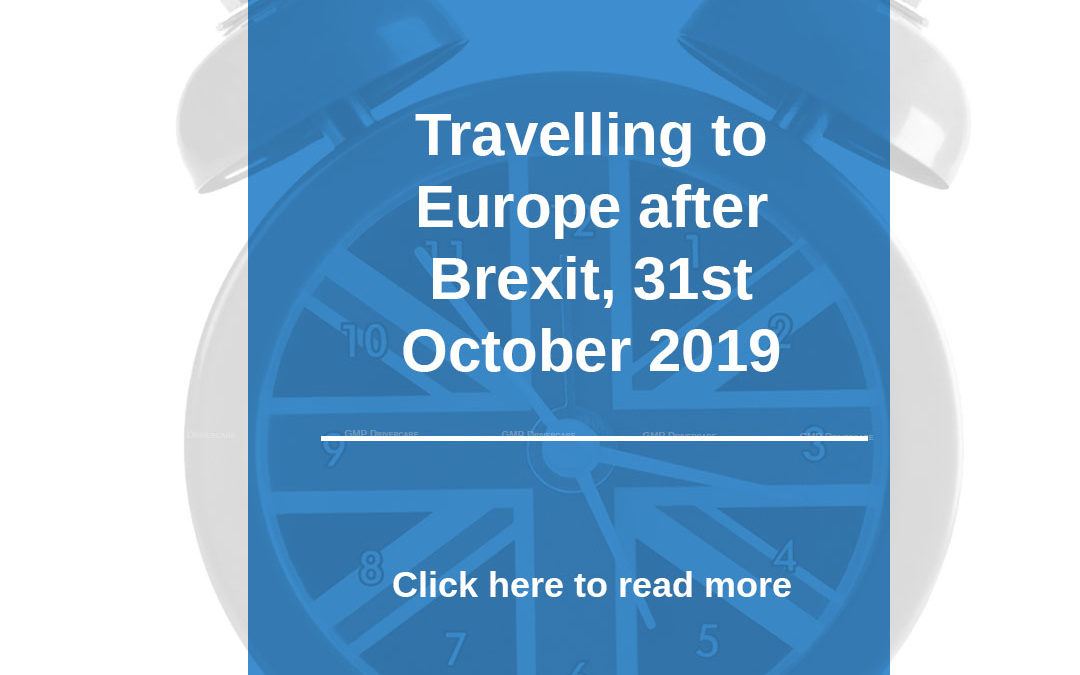 Travelling to Europe after Brexit 31st October 2019